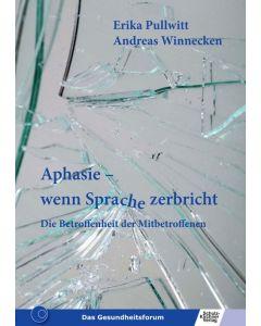Aphasie - Wenn Sprache zerbricht E-Book